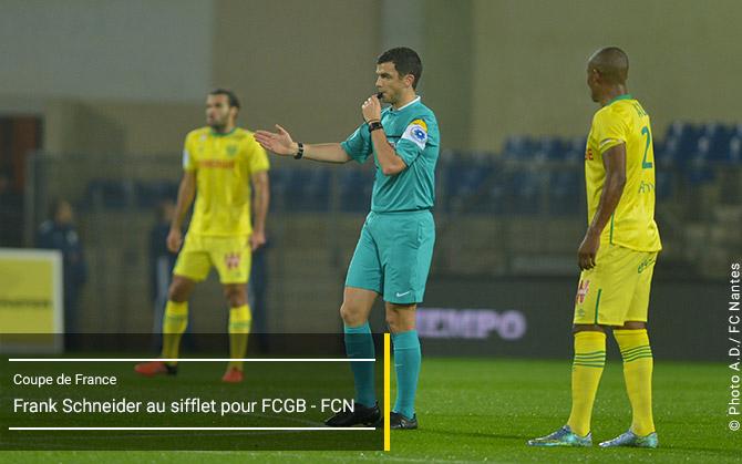 Coupe de france frank schneider au sifflet pour fcgb fcn - Coupe de france fc nantes ...